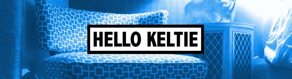 Hello Keltie